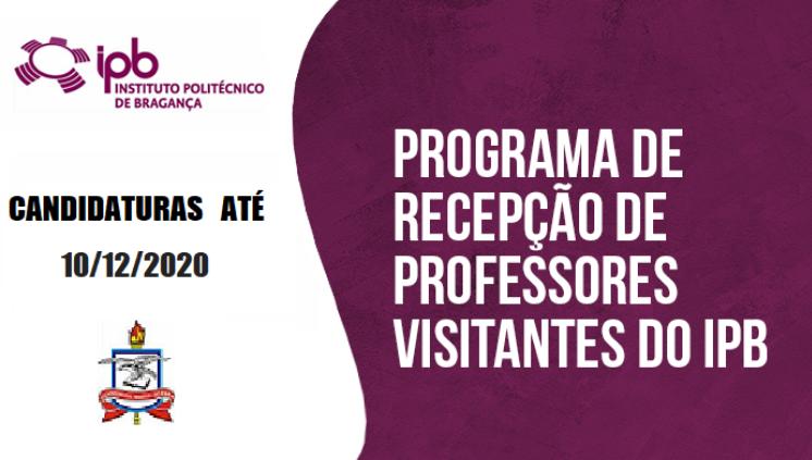 Programa de recepção de professores visitantes no Instituto Politécnico de Bragança - Editais 2020 e 2021